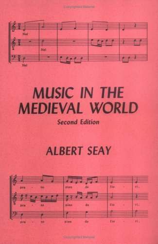 Albert Seay Music In The Medieval World