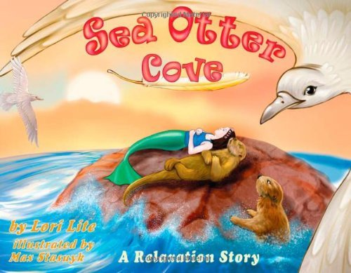 Lori Lite Sea Otter Cove A Stress Management Story For Children Introducin