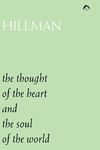 James Hillman The Thought Of The Heart And The Soul Of The World
