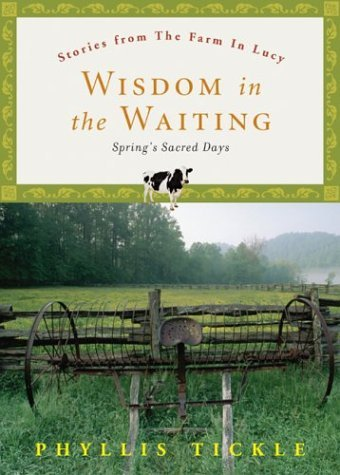 Phyllis Tickle Wisdom In The Waiting Spring's Sacred Days