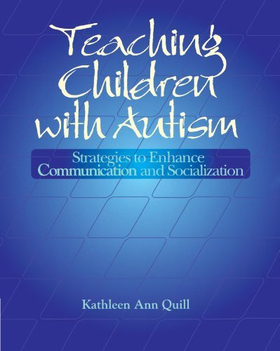 Kathleen Ann Quill Teaching Children With Autism Strategies To Enhance Communication And Socializa