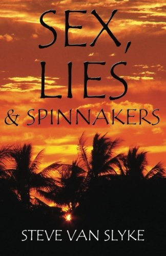 Steve Van Slyke Sex Lies & Spinnakers