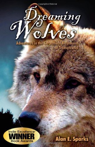 Alan Sparks Dreaming Of Wolves Adventures In The Carpathian M