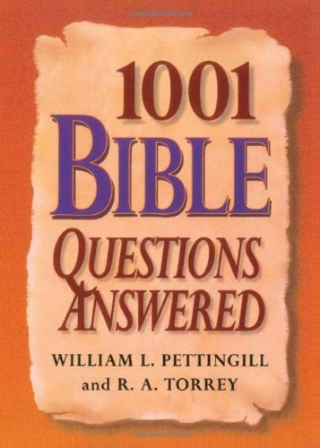 William Pettinggill 1001 Bible Questions Answered