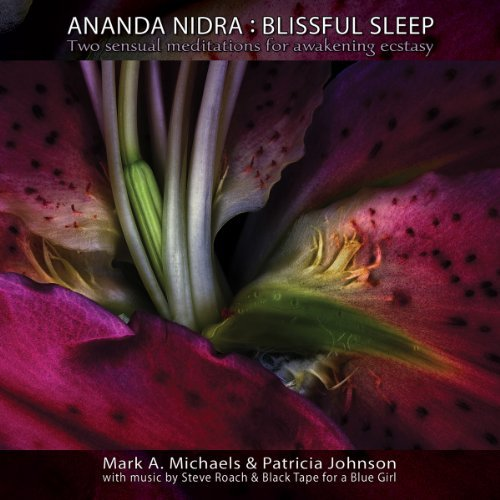 Mark A & Johnson Michaels Ananda Nidra Blissful Sleep