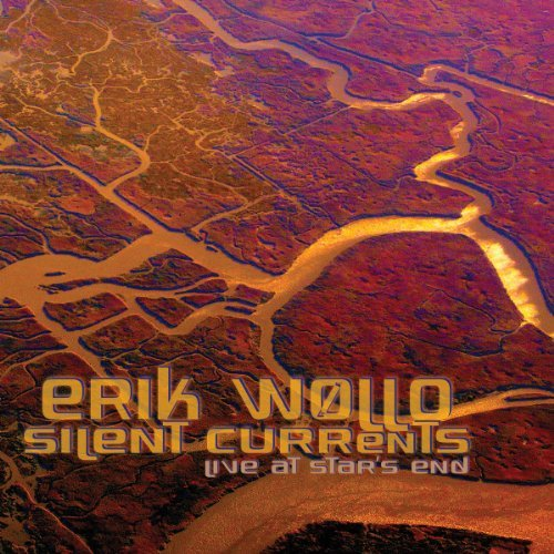 Erik Wollo Silent Currents Live At Sta
