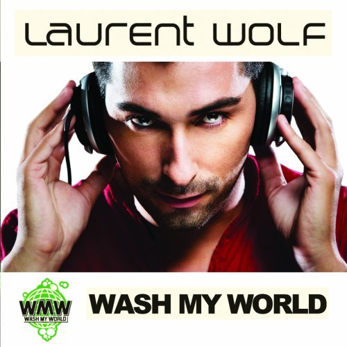 Laurent Wolf Wash My World