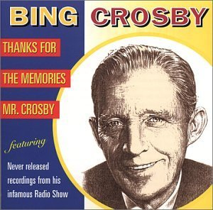 Bing Crosby Thanks For The Memories