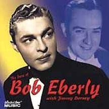 Bob Eberly Best Of Bob Eberly With Jimmy Feat. Jimmy Dorsey