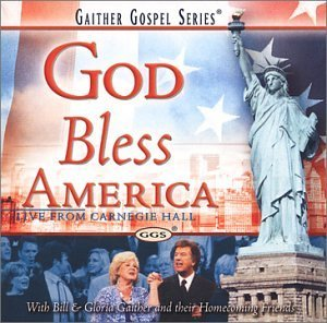 Bill & Gloria Gaither God Bless America