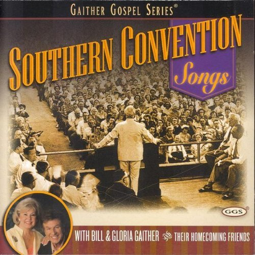 Bill & Gloria Gaither Southern Convention Songs