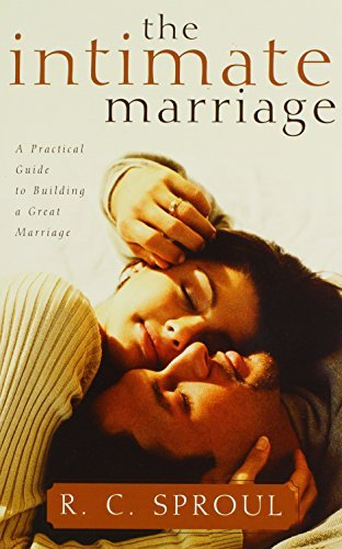 R. C. The Intimate Marriage A Practical Guide To Building A Great Marriage
