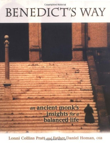 lonni-collins-pratt-benedicts-way-an-ancient-monks-insights-for-a-balanced-life