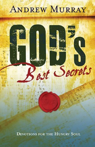 Andrew Murray God's Best Secrets Devotions For The Hungry Soul