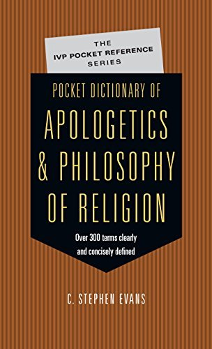 C. Stephen Evans Pocket Dictionary Of Apologetics Philosophy Of Rel 300 Terms Thinkers Clearly Concisely Defined