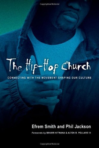 efrem-smith-the-hip-hop-church-connecting-with-the-movement-shaping-our-culture