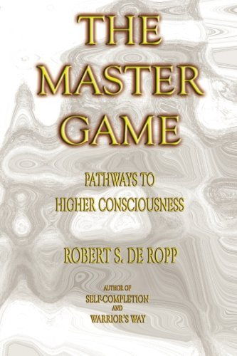 Robert S. De Ropp The Master Game Pathways To Higher Consciousness 0003 Edition;third Edition