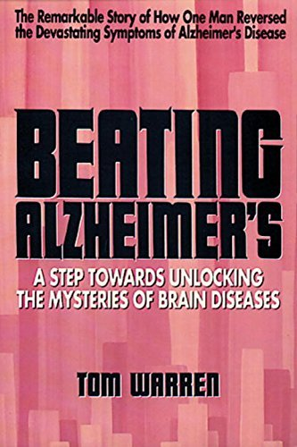 Tom Warren Beating Alzheimer's A Step Towards Unlocking The Mysteries Of Brain D