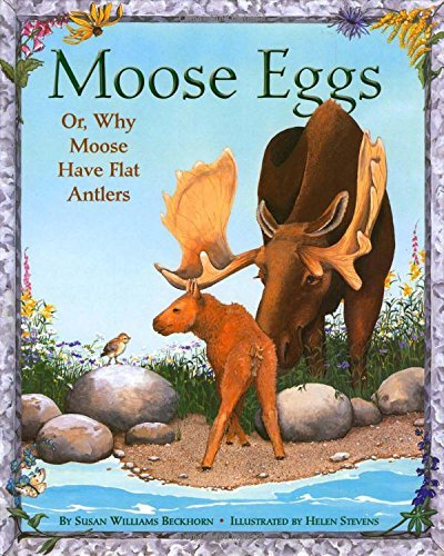 Susan Williams Beckhorn Moose Eggs Or Why Moose Have Flat Antlers