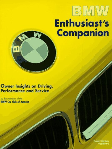 Bmw Car Club Of America Bmw Enthusiast's Companion Owner Insights On Driving Performance And Servi