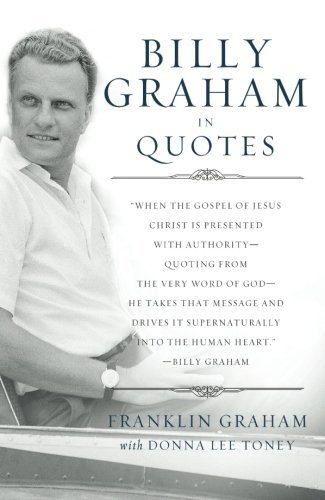 Franklin Graham Billy Graham In Quotes