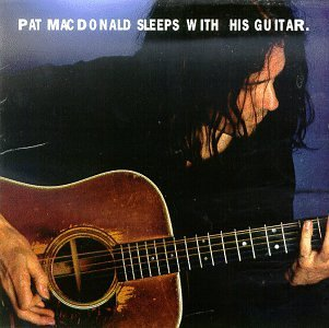 Pat Macdonald Sleeps With His Guitar