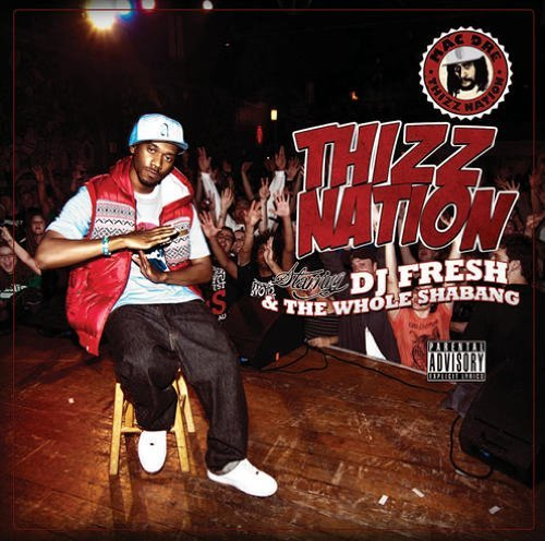 Dj Fresh & The Whole Shabang Thizz Nation Explicit Version