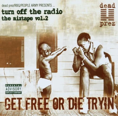 dead-prez-get-free-or-die-trying-explicit-version