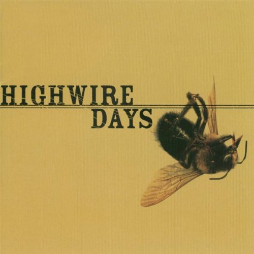 Highwire Days Hell From The Eyes Up