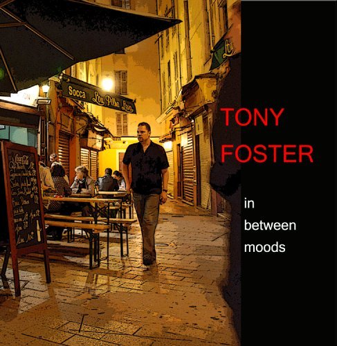 Tony Foster In Between Moods