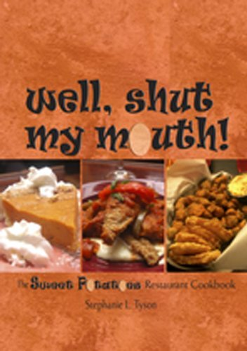 Stephanie L. Tyson Well Shut My Mouth! The Sweet Potatoes Restaurant Cookbook
