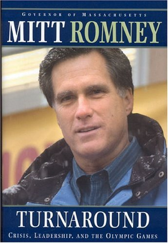 Mitt Romney Turnaround Crisis Leadership And The Olympic Games