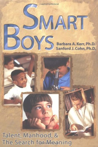 Barbara A. Kerr Smart Boys Talent Manhood And The Search For Meaning