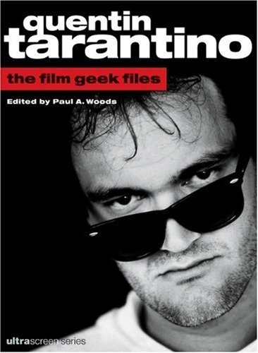 Paul A. Woods Quentin Tarantino The Film Geek Files