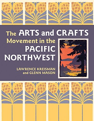 Lawrence Kreisman The Arts And Crafts Movement In The Pacific Northw