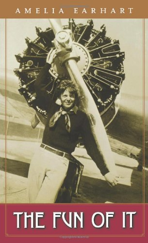Amelia Earhart The Fun Of It