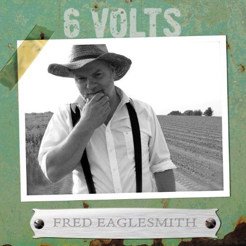 Fred Eaglesmith 6 Volts Import Can