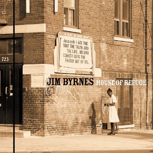 Jim Byrnes House Of Refuge