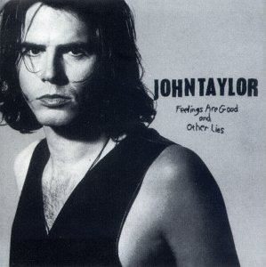 John Taylor Feelings Are Good & Other Lies