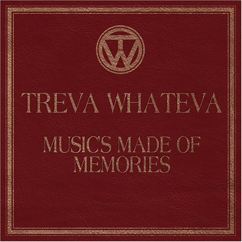 Treva Whateva Music's Made Of Memories
