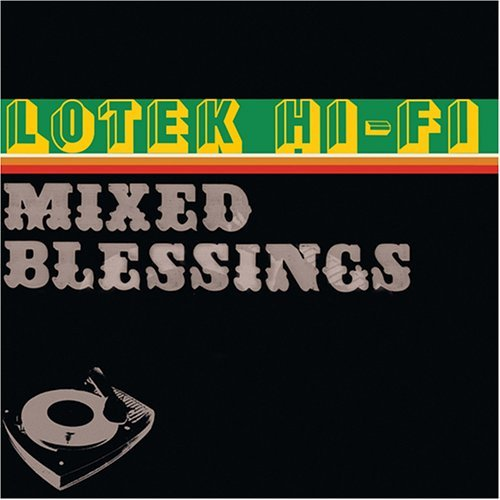 Lotek Hi Fi Mixed Blessings