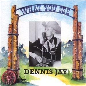 Dennis Jay What You See