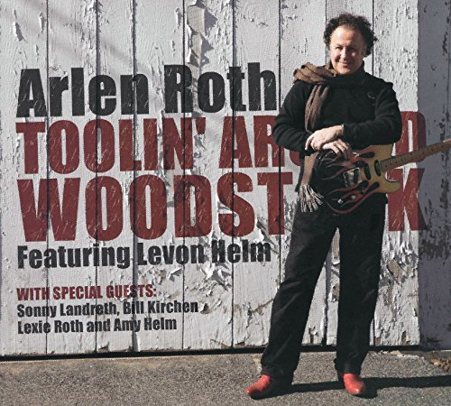 Arlen Roth Toolin' Around Woodstock
