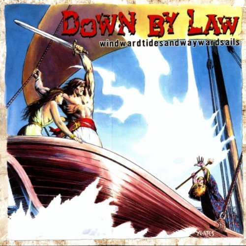 Down By Law Windwardtidesandwaywardsails