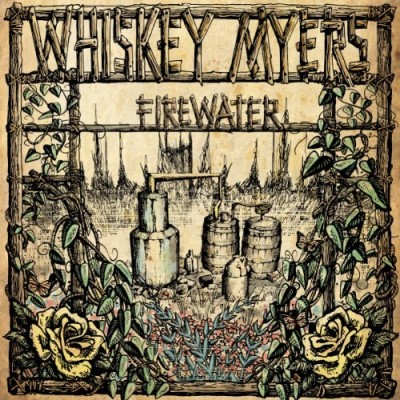 Whiskey Myers Firewater