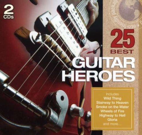 25 Best Guitar Heroes 25 Best Guitar Heroes Green Packaging 2 CD Set