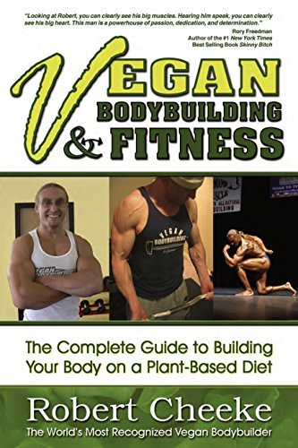 Robert Cheeke Vegan Bodybuilding & Fitness The Complete Guide To Building Your Body On A Pla