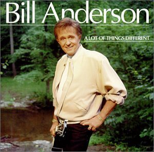 Bill Anderson Lot Of Things Different