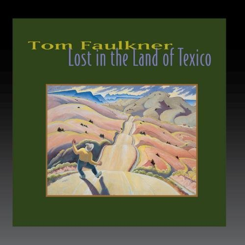 Faulkner Tom Lost In The Land Of Texico