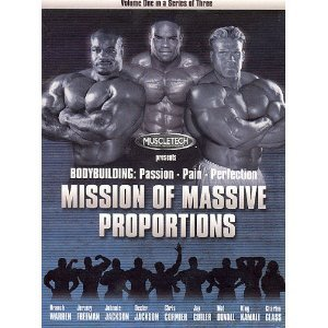 Bodybuilding Passion Pain Perfection Mission Of Massive Proportions